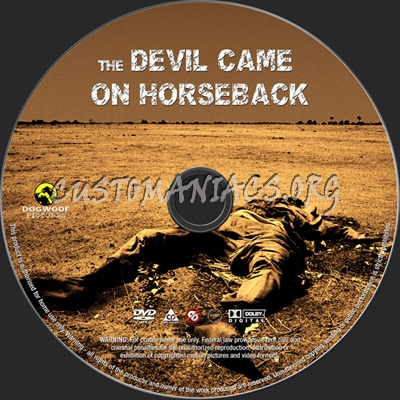 The Devil Came on Horseback dvd label
