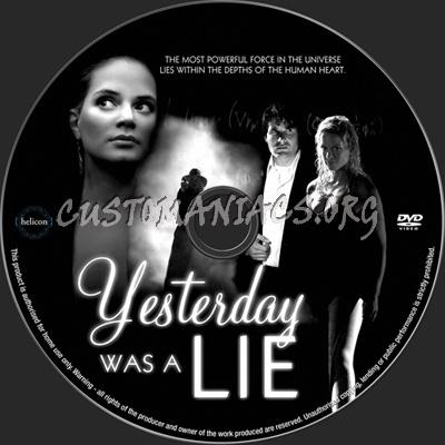 Yesterday Was a Lie dvd label