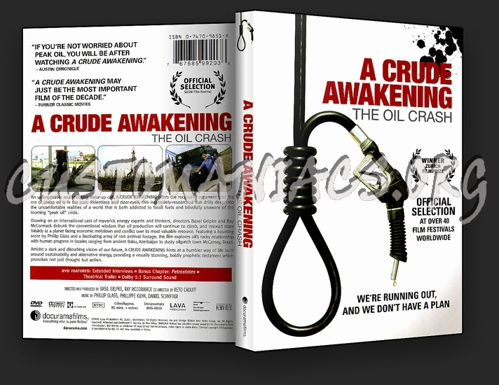 a comparison of the documentaries a crude awakening the oil crash and the last hours of ancient sunl