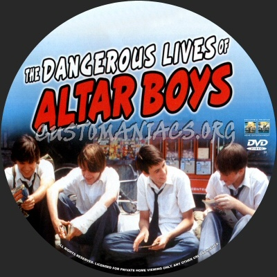 The Dangerous Lives of Altar Boys dvd label