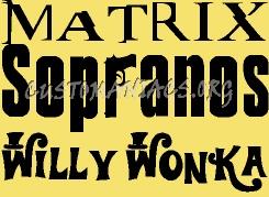 The Matrix / The Soprano's / Willy Wonka