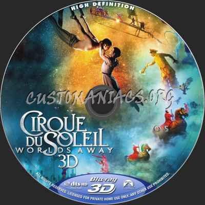 cirque du soleil blu ray  Cirque Du Soleil: Worlds Away (2D+3D) blu-ray label - DVD Covers ...