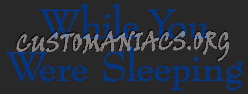 While You Where Sleeping